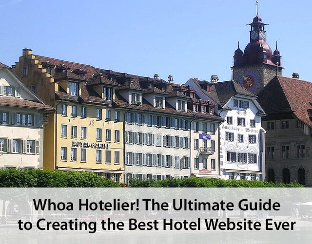 The ultimate guide to creating the best hotel website ever for The best hotel ever