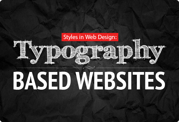 Styles in Web Design: Typography Based Websites