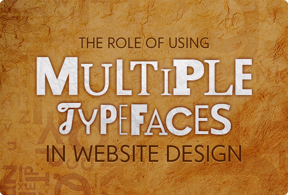 Use of Multiple Typfaces in Web Designs