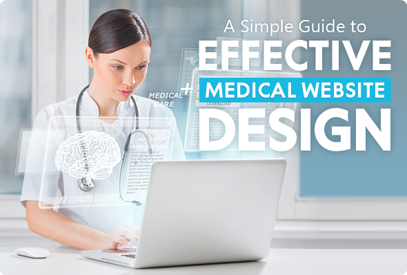 Simple Tips To Design an Effective Medical Site