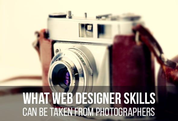 Web Designer Skills May Be Taken from Photographers
