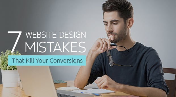 7 Website Design Mistakes That Kill Your Conversions - main