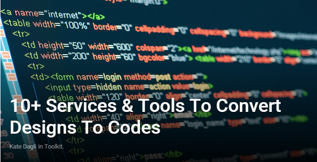 Best Web Design Articles April - 10+ Services & Tools To Convert Designs To Codes