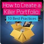 How to Create a Killer Portfolio: 10 Best Practices