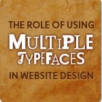 The Role of Using Multiple Typefaces in Website Design