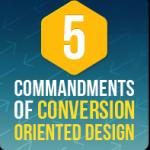 5 Commandments of Conversion Oriented Design