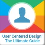 User Centered Design: The Ultimate Guide
