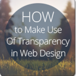 How To Make Use Of Transparency in Web Design