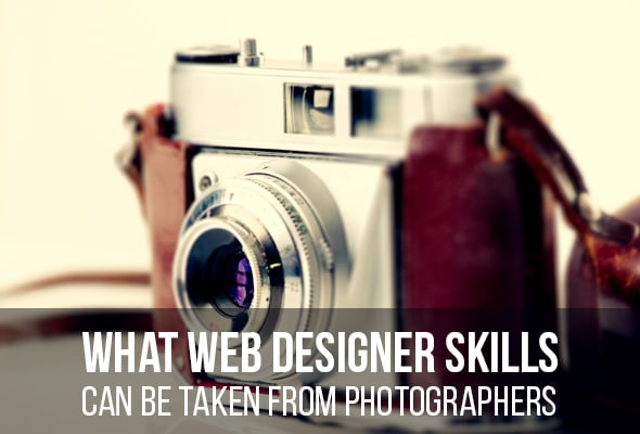 Web Designer Skills May Be Taken from Photographers