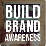 Build Brand Awareness with Your Website in 8 Efficient Ways