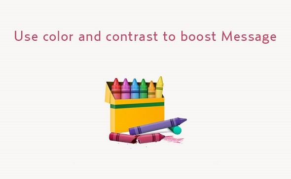 How to Use Color and Contrast to Make Your Message Stand Out