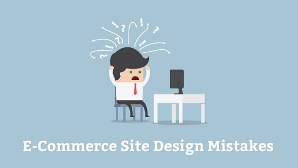 E-Commerce Site Design Mistakes You Need To Avoid At All Costs