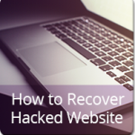 How to Recover Hacked Website in 7 Simple Ways
