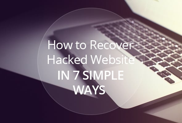 How to Recover Hacked Website in 7 Ways