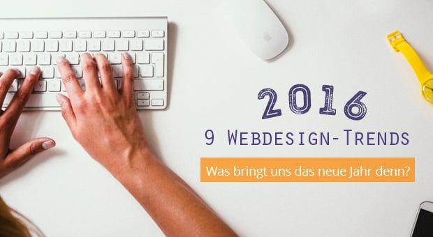 Webdesign-Trends 2016 zur Gestaltung hochwertiger Webpräsenz