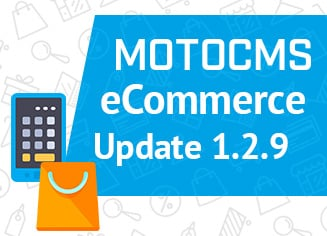 MotoCMS eCommerce Update 1.2.9: Welcome Shipping Functionality, Lazy Loading and More