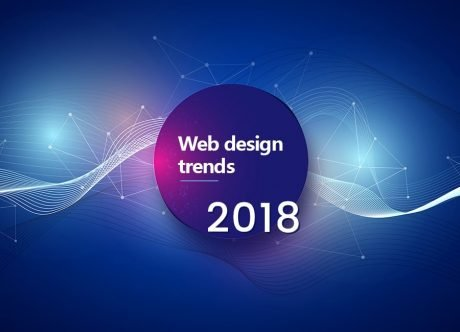 Web Design Trends 2018: Top 10 Eye-Openers That Will Rule the World
