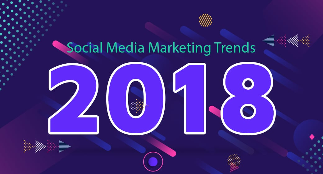 Social Media Marketing Trends 2018 main image
