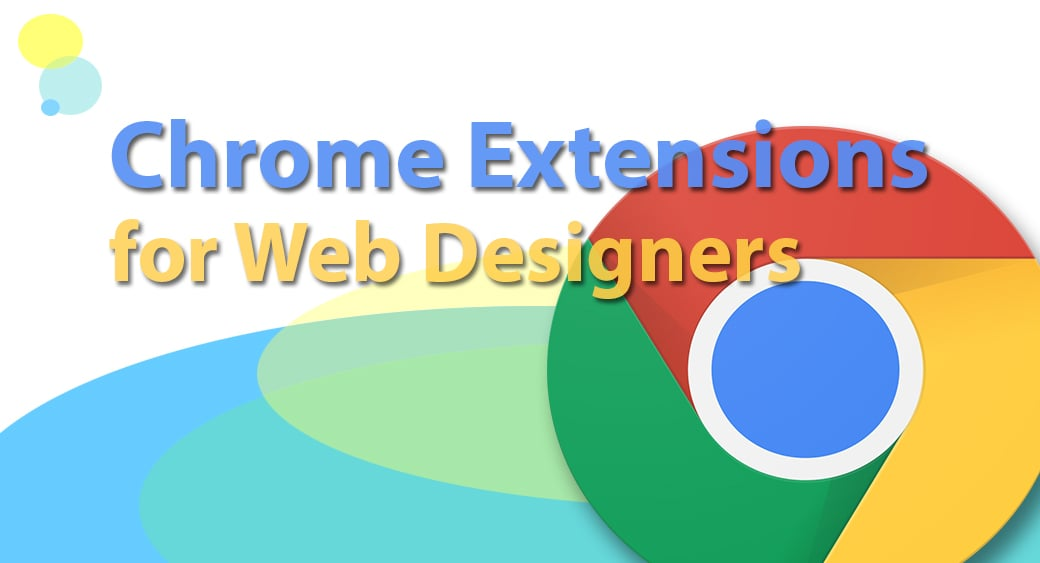 20 Best Utility Chrome Extensions for Web Designers