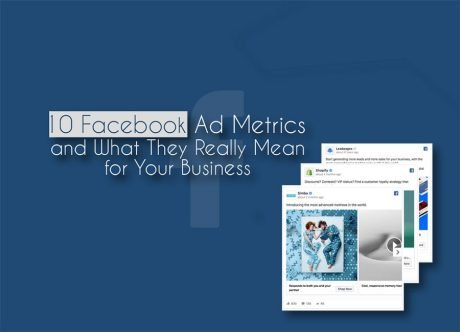 10 Facebook Advertising Metrics and What They Mean for Your Business