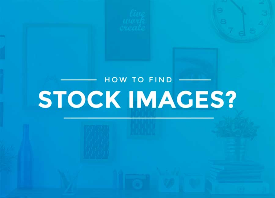 Stock Photos Search – Choosing the Right Stock Images