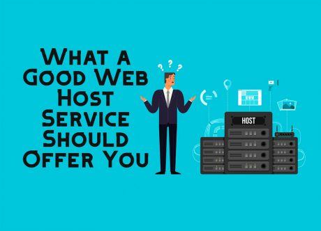 What a Good Web Host Service Should Offer You