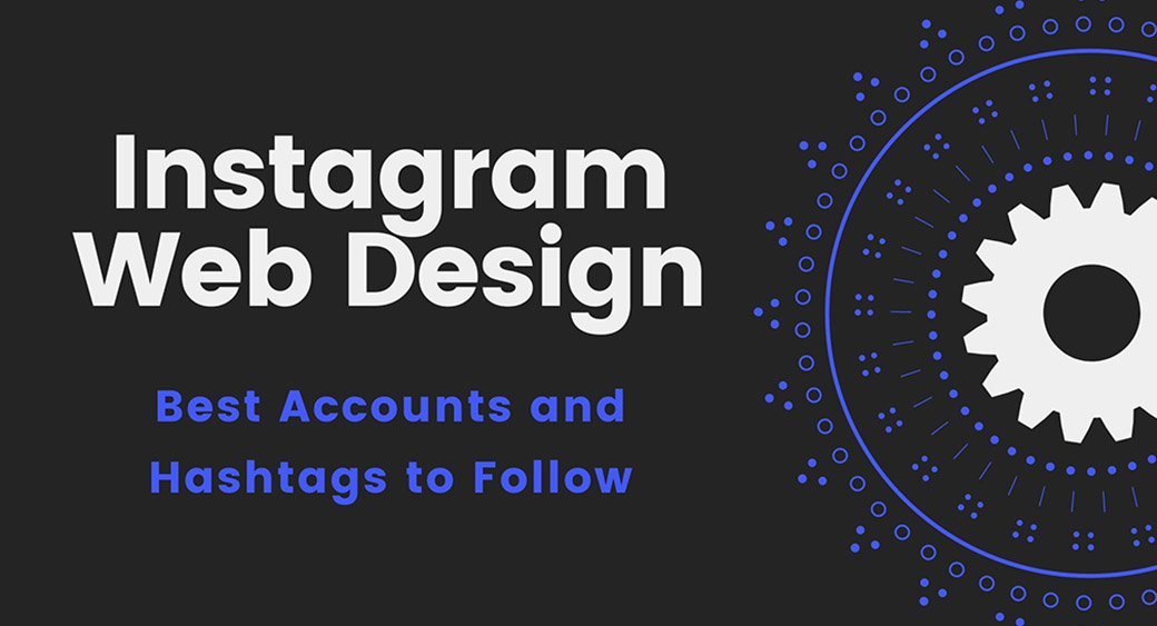 Instagram web design - accounts and hashtags to follow