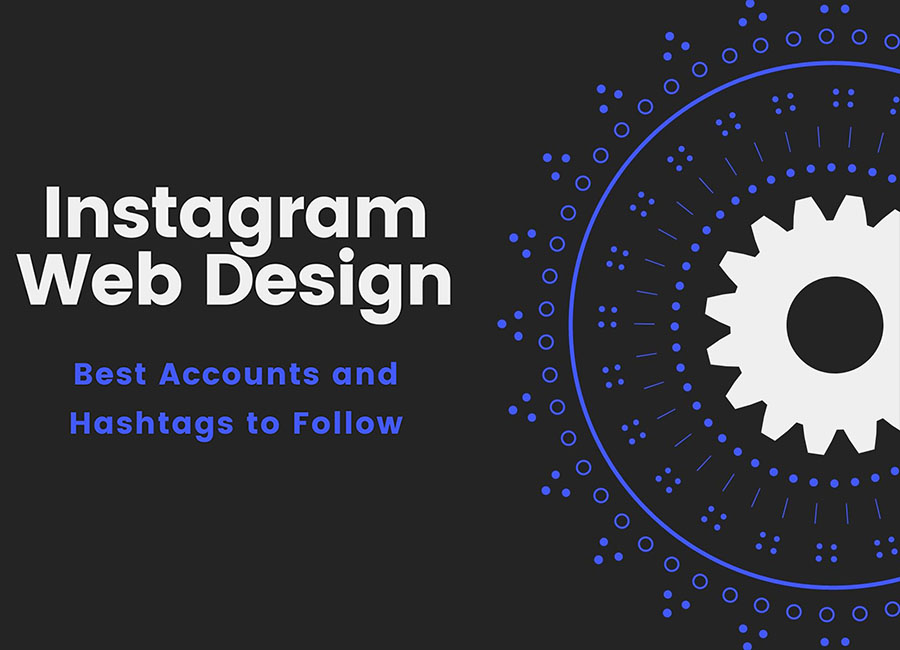 Instagram Web Design – Best Accounts and Hashtags to Follow