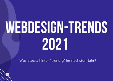 Angesagt und aktuell: Wichtige Webdesign Trends für 2021