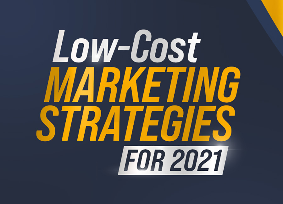 Low-Cost Marketing Strategies for 2021