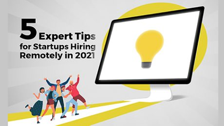 5 Expert Tips For Startups on Remote Hiring in 2021