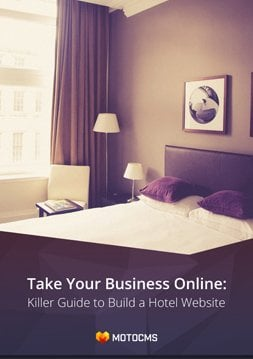 Take Your Business Online: Killer Guide to Build a Hotel Website